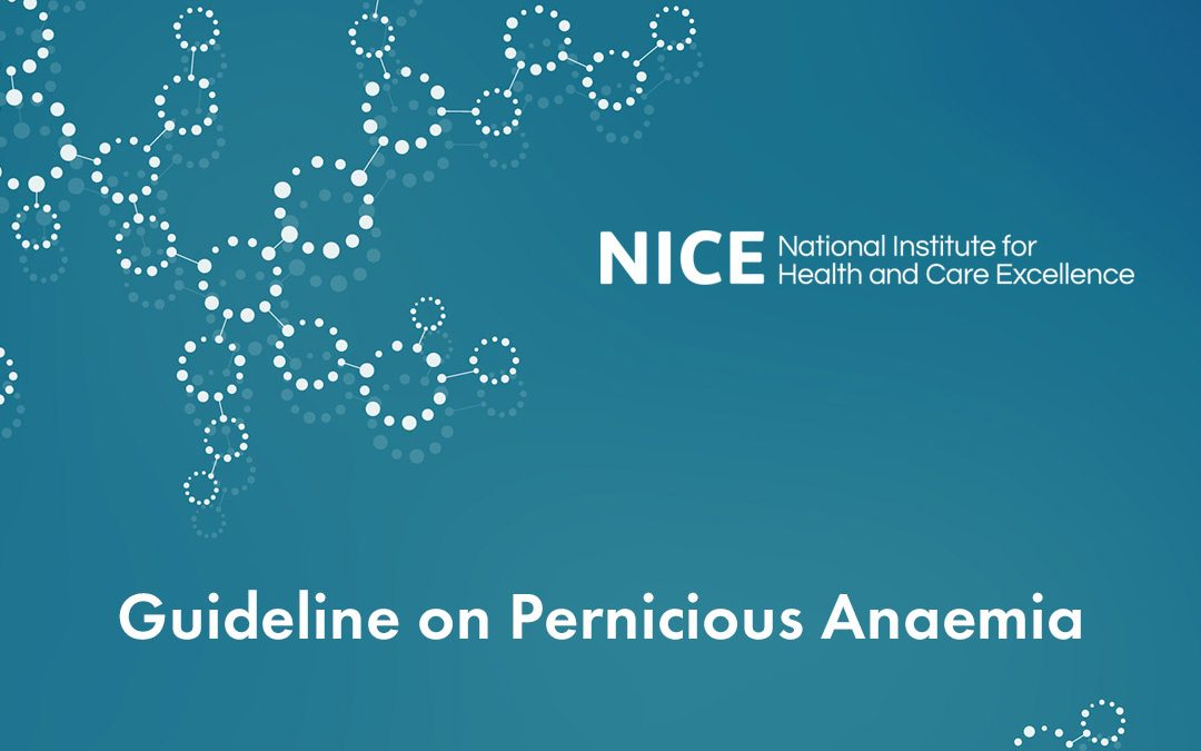Guideline on Pernicious Anaemia commissioned by NICE